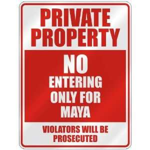 PRIVATE PROPERTY NO ENTERING ONLY FOR MAYA  PARKING