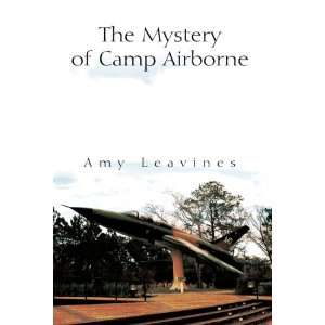 The Mystery of Camp Airborne (9781599261492) Amy Leavines