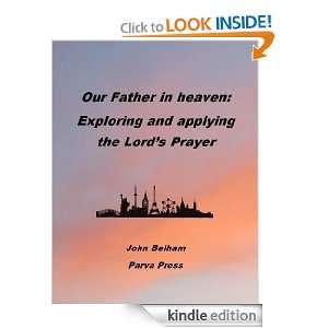 and Applying the Lords Prayer John Belham  Kindle Store