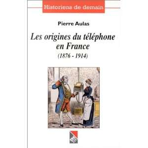 les origines du telephone en france, 1876 1914