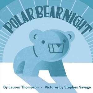 Polar Bear Night, Thompson, Lauren Childrens Books