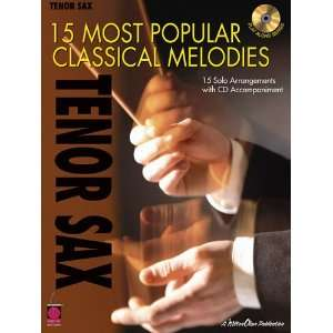 15 Most Popular Classical Melodies Tenor Sax Hal Leonard Corp
