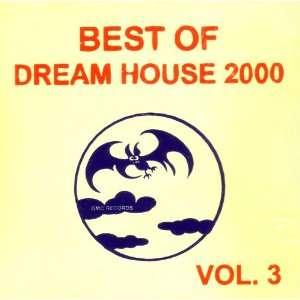 Best of Dream House 2000   Vol. 3 Various Artists Music