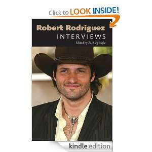 Robert Rodriguez: Interviews (Conversations With Filmmakers): Zachary