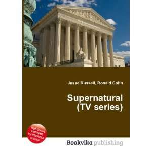 Supernatural (TV series) Ronald Cohn Jesse Russell Books