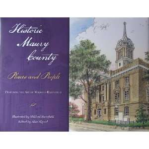 Historic Maury County People And Places (9781577363989