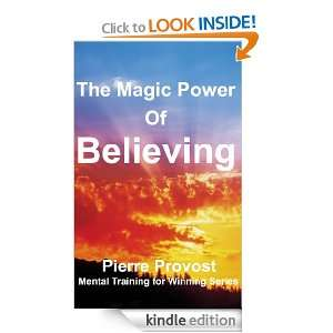 The Magic Power Of Believing (Mental Training for Winning): Pierre