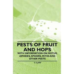 Pests of Fruit and Hops   With Information on Moths