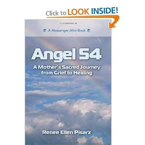 Angel 54: A Mothers Sacred Journey from Grief to Healing