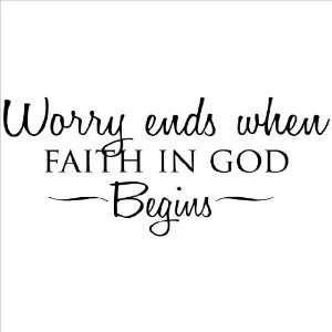 Worry Ends When Faith in God Begins wall sayings vinyl lettering home