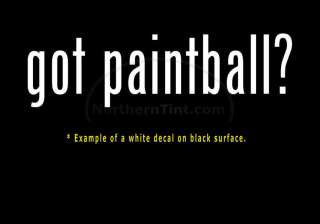 got paintball? Vinyl wall art truck car decal sticker