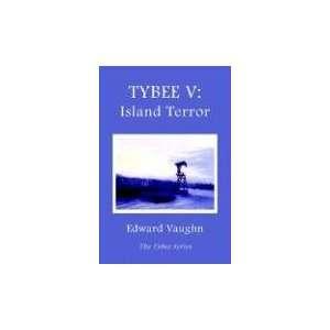 Tybee V: Island Terror (9781425708306): Edward Vaughn