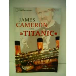 Paula Parisi James Cameron und Titanic   Die Inside Story