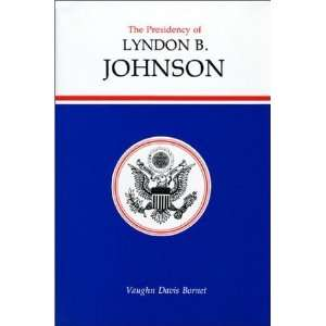 The Presidency of Lyndon B. Johnson (American Presidency
