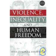 Violence, Inequality, and Human Freedom  9780742519244  Iadicola