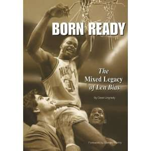 : The Mixed Legacy of Len Bias (9781467972369): Dave J Ungrady: Books