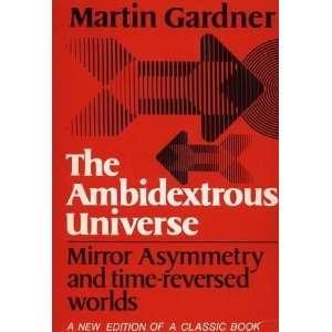 and Time Reversed Worlds (9780684157900): Martin Gardner: Books