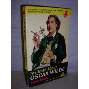The truth about Oscar Wilde (Arrow book): C. Lewis Broad: Books