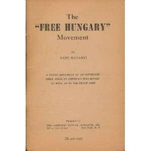 The Free Hungary Movement: Paul Nadanyi: Books