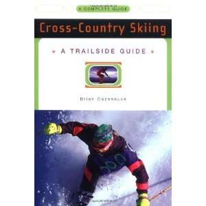 A Trailside Guide Cross Country Skiing (Trailside Guides