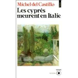 Les Cyprès meurent en Italie (9782020130363): Michel del