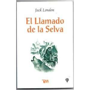 la selva/ The Call of the Wild (Spanish Edition) (9789706668837) Jack