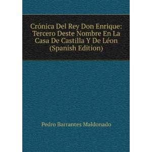 La Casa De Castilla Y De Léon (Spanish Edition): Pedro Barrantes