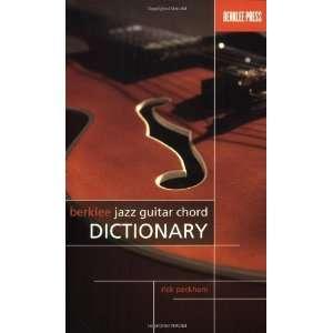 BERKLEE JAZZ GUITAR CHORD DICTIONARY [Paperback]: Rick