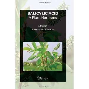 SALICYLIC ACID   A Plant Hormone 1st Edition by Hayat, S