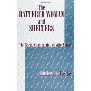 The Battered Woman and Shelters: The Social Construction