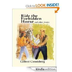 Ride the Forbidden Horse and other stories: Gilbert Creutzberg: