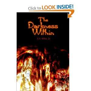 The Darkness Within (9780805986419) A. A. Miller Sr