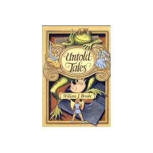 Untold Tales (9780064404839) William J. Brooke Books