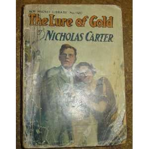 The lure of gold, or, Nick Carters double capture (New