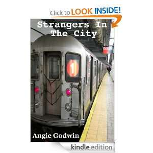 Strangers In The City: Angie Godwin:  Kindle Store