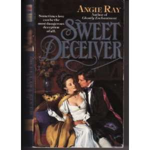 Sweet Deceiver (9780061083792): Angie Ray: Books