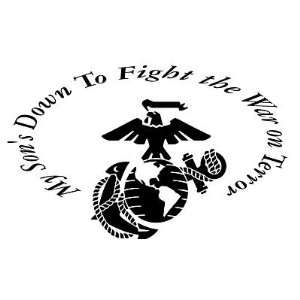 My Sons Down To Fight The War on Terror   Vinyl Wall Decal, Marine
