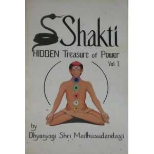 Shakti Hidden Treasure of Power, Vol. 1 Dhyanyogi Shri