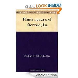 Planta nueva o el faccioso, La (Spanish Edition): Mariano José de