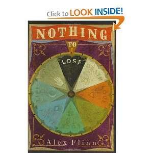 Nothing to Lose (9780060517519): Alex Flinn: Books