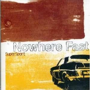 Nowhere Fast Super Sport Music