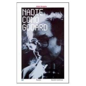 Nadie como Godard/ No One Like Godard (Sesion Continua) (Spanish
