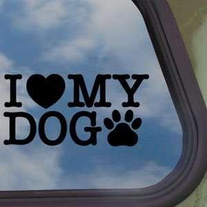 Love My Dog Black Decal Car Truck Bumper Window Sticker