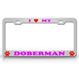 I LOVE MY DOBERMAN Dog Pet Animal High Quality STEEL