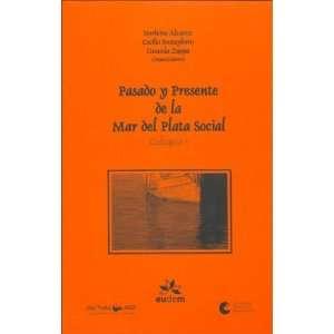 Pasado y Presente de La Mar del Plata Social   Coloquio I