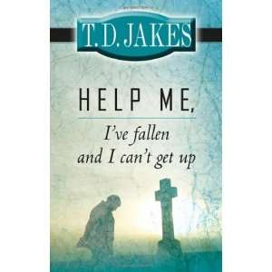 HELP ME, Ive fallen and I cant get up [Paperback] T. D