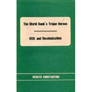 Trojan horses ; KKK and recolonization: Renato Constantino: Books