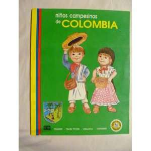 Ninos campesinos de Colombia: [folklore, trajes tipicos
