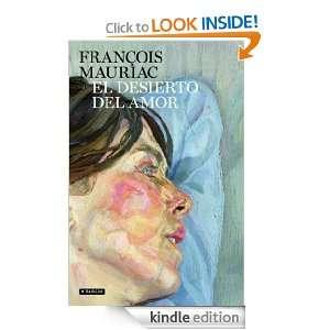 El desierto del amor (Spanish Edition): François Mauriac: