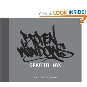 Graffiti NYC (9781584233763): James T. Murray, Karla L. Murray: Books